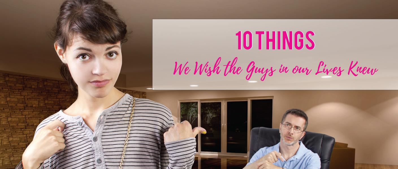 10_Things_We_Wish_Guys_Knew