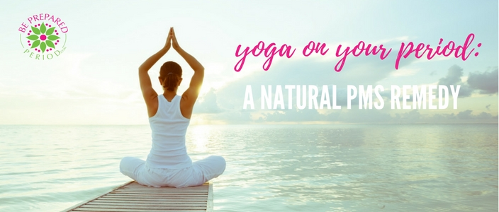 Yoga And Menstruation A Remedy For Pms Be Prepared Period