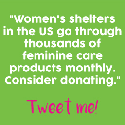 women\'s shelters need feminine care products